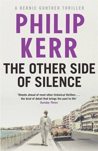 The Other Side of Silence: Bernie Gunther Thriller 11 by Philip Kerr (2016-03-29)
