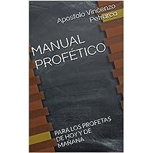 MANUAL PROFÉTICO: PARA LOS PROFETAS DE HOY Y DE MAÑANA (Spanish Edition)