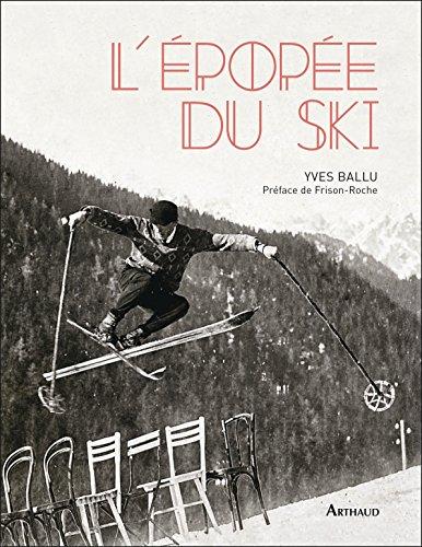 L'épopée du ski par Yves Ballu
