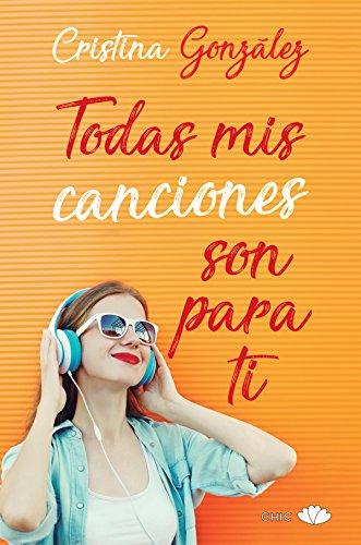 Todas mis canciones son para ti (Chic) de [González, Cristina]