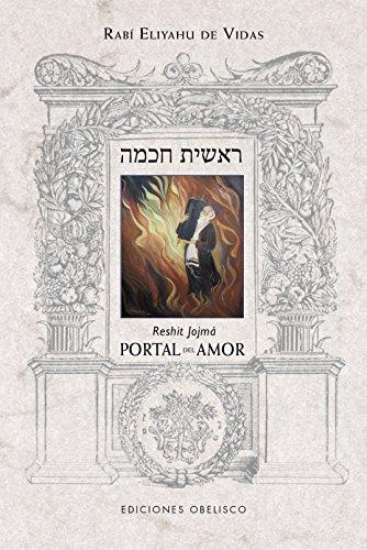 Portal Del Amor - Reshit Jojma: 1 (CABALA Y JUDAISMO) por Rabi Eliyahu De Vidas