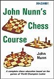 John Nunn's Chess Course (English Edition)