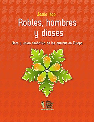 Robles, hombres y dioses por Jesús Izco Sevillano
