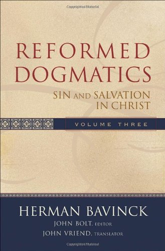 Reformed Dogmatics: v. 3: Sin and Salvation in Christ by Herman Bavinck (2006-04-01)