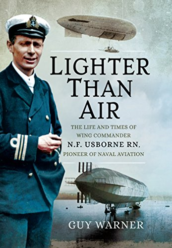 lighter-than-air-the-life-and-times-of-wing-commander-nf-usborne-rn-pioneer-of-naval-aviation