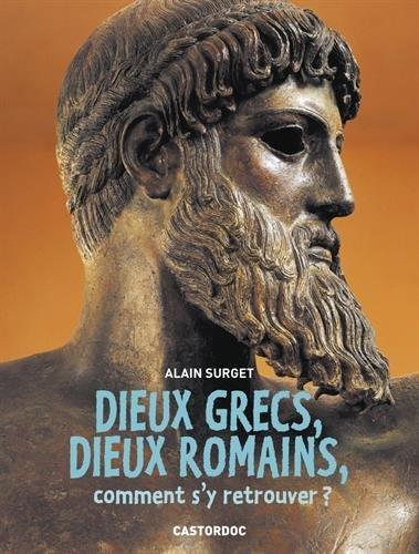 Dieux grecs, dieux romains, comment s'y retrouver ? par Alain Surget