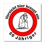 Geburtstagsschild 45x45cm Verkehrs- Verbotszeichen Schild zum 50. Geburtstag 021 Mann