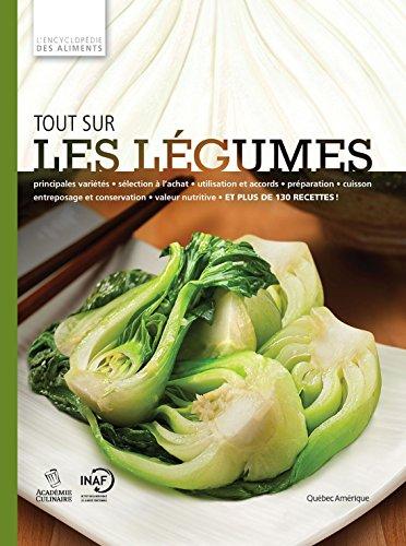 Tout sur les légumes: L'Encyclopédie Visuelle des aliments Tome 1 par QA international Collectif