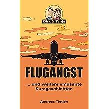 Flugangst ... und weitere amüsante Kurzgeschichten: Dirk und Tanja