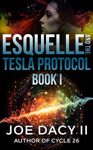 Esquelle and the Tesla Protocol: Book I (English Edition) eBook: Joe Dacy: Amazon.es: Tienda Kindle