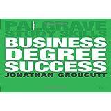 Business Degree Success (Palgrave Study Skills)
