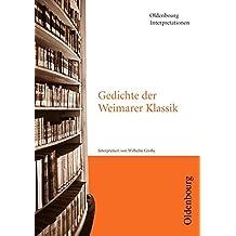 Oldenbourg Interpretationen: Gedichte der Weimarer Klassik: Band 56