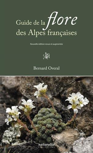 Guide de la flore des Alpes françaises par Bernard Overal