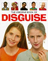 The Usborne Book of Disguise (How to Make) by Vivien Kelly (1997-03-03)