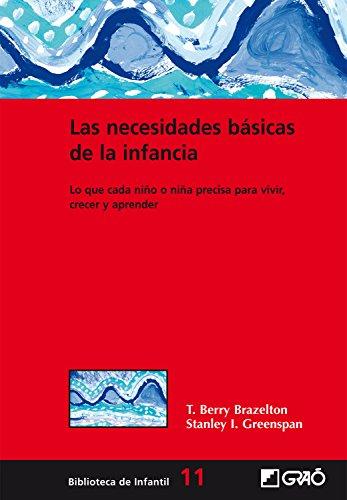 Las necesidades básicas de la infancia (BIBLIOTECA DE INFANTIL) por T. Berry Brazelton M.D.