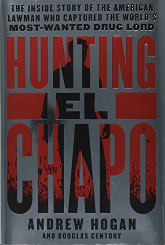 HUNTING EL CHAPO por ANDREW HOGAN