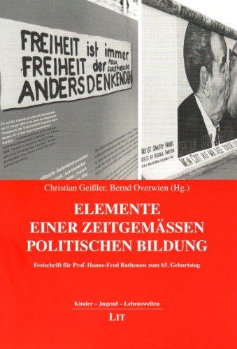 Elemente einer zeitgemäßen politischen Bildung: Festschrift für Prof. Hanns-Fred Rathenow zum 65. Geburtstag