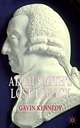 Adam Smith's Lost Legacy by G. Kennedy (2005-07-22)