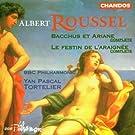 Roussel: Bacchus et Ariane/Festin de l'araignée