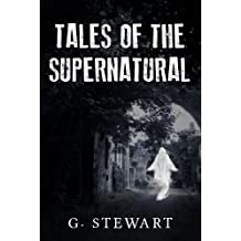 Tales of the Supernatural - A Collection of Ghost Stories
