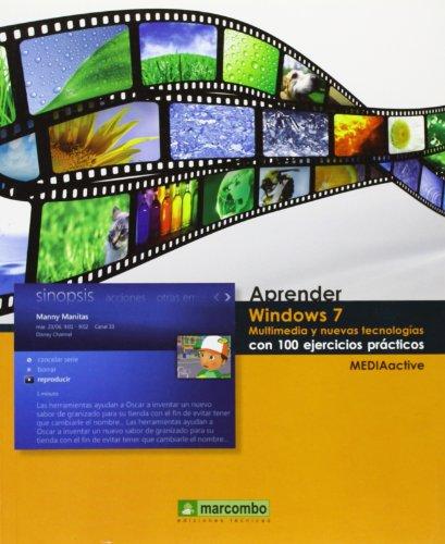 Aprender Windows 7 Multimedia y Nuevas Tecnologias con 100 ejercicios prácticos (APRENDER...CON 100 EJERCICIOS PRÁCTICOS) por MEDIAactive