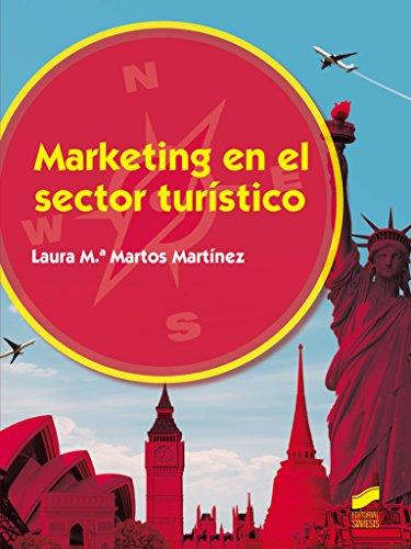 Marketing en el sector turístico (Hostelería y Turismo) por Martos Martínez. Laura M.ª
