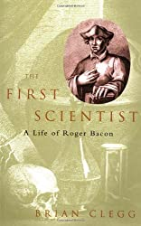 The First Scientist: A Life of Roger Bacon