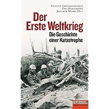 Der Erste Weltkrieg: Die Geschichte einer Katastrophe - Ein SPIEGEL-Buch - (German Edition)
