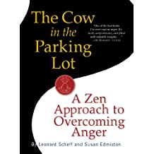 The Cow in the Parking Lot: A Zen Approach to Overcoming Anger (English Edition)