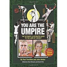You are the Umpire: An Illustrated Guide to the Rules of Cricket: An Illustrated Guide to the Laws of Cricket