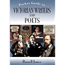 The Pocket Guide to Victorian Writers and Poets by Russell James (2010-08-30)