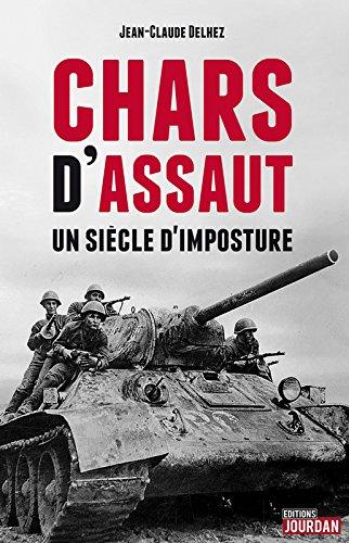 Chars d'assaut - Un siècle d'imposture