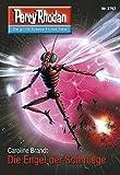 "Perry Rhodan 2767: Die Engel der Schmiege (Heftroman): Perry Rhodan-Zyklus ""Das Atopische Tribunal"" (Perry Rhodan-Die Gröβte Science- Fiction- Serie)"