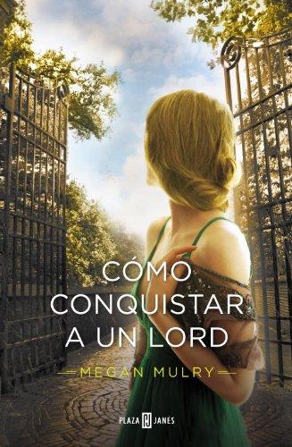 Cómo conquistar a un lord (Amantes reales 2) por Megan Mulry