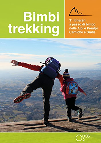 scaricare ebook gratis Bimbi trekking. 31 itinerari a passo di bimbo nelle Alpi e Prealpi Carniche e Giulie PDF Epub