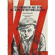KZ – Zeichnungen aus den NS-Konzentrationslagern: Mit einem Vorwort von Primo Levi