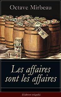 Les affaires sont les affaires : La puissance de l'argent - Une comédie classique par Octave Mirbeau