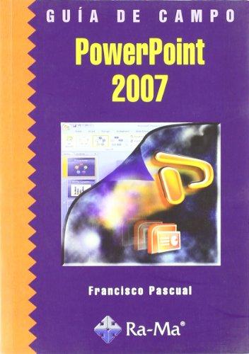 Guía de Campo de PowerPoint 2007 por Francisco Pascual González