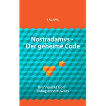 Nostradamvs - Der geheime Code: Brennpunkt Golf - Okkupation Kuwaits (German Edition)