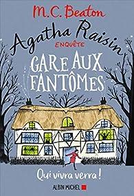 Agatha Raisin enquête, tome 14 : Gare aux fantômes : Qui vivra verra ! par M.C. Beaton