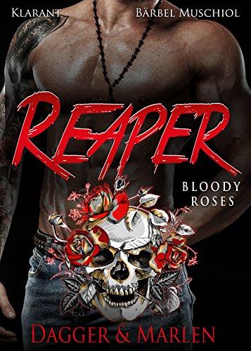 Reaper. Bloody Roses - Dagger und Marlen von [Muschiol, Bärbel]