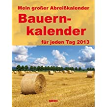 Mein großer Abreißkalender Bauernkalender 2013