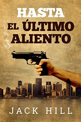 Hasta El Último Aliento: Vol. 1 (Thriller espionaje) (Sebastian Daguerre)
