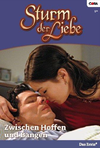 Sturm der Liebe 5: Zwischen Hoffen und Bangen [Kindle Edition]