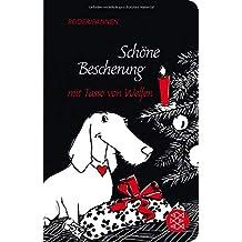 Schöne Bescherung mit Tasso von Welfen: Eine Weihnachtsgeschichte mit Herz und Schnauze (Fischer Taschenbibliothek)