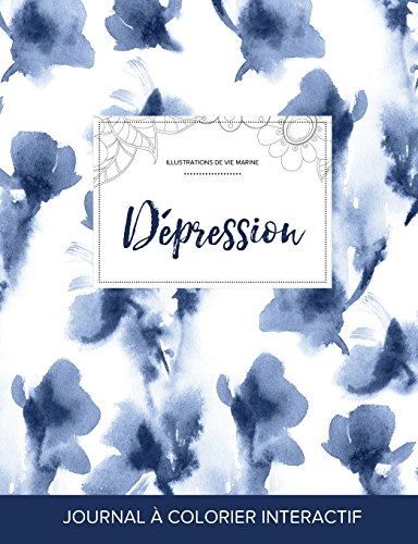 Journal de Coloration Adulte: Depression (Illustrations de Vie Marine, Orchidee Bleue) par Courtney Wegner
