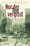 Buchinformationen und Rezensionen zu Nur der Tod vergisst von Peter Hakenjos