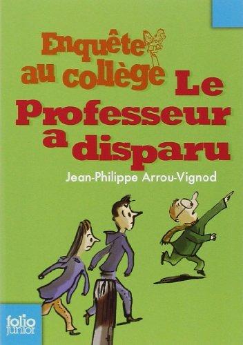 Enquête au collège, 1:Le professeur a disparu de Jean-Philippe Arrou-Vignod (7 juin 2007) Poche