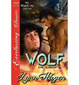 Wolf [The Exiled 2] (Siren Publishing Everlasting Classic Manlove) Hagen, Lynn ( Author ) Oct-30-2012 Paperback