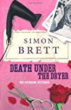 Death Under the Dryer (The Fethering Mysteries, Band 8)